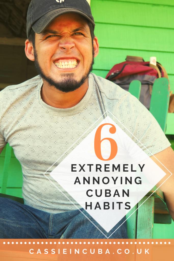 ANNOYING CUBAN HABITS